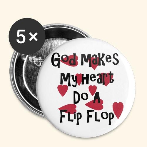 God makes my heart do a flip flop - Large Buttons