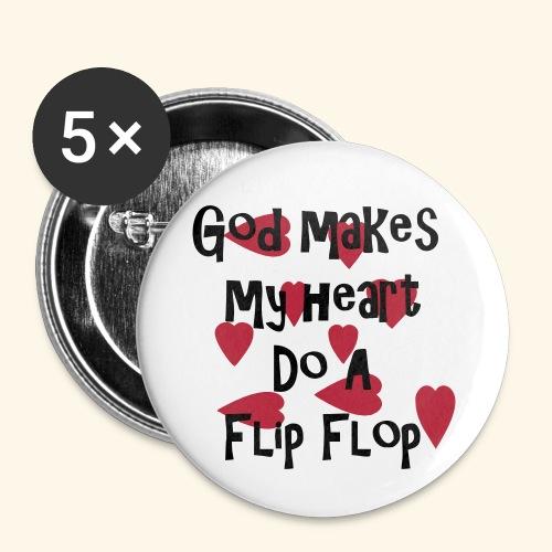 God makes my heart do a flip flop - Small Buttons