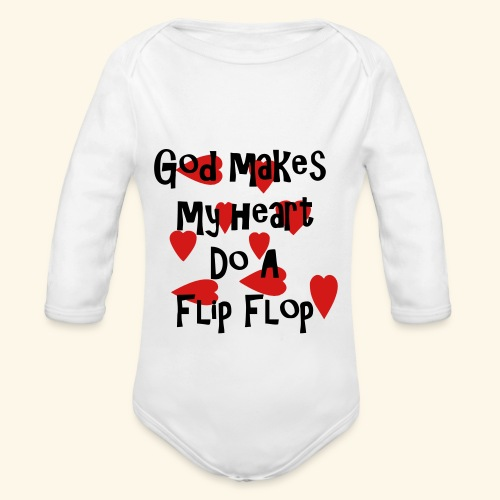 God makes my heart do a flip flop - Organic Long Sleeve Baby Bodysuit