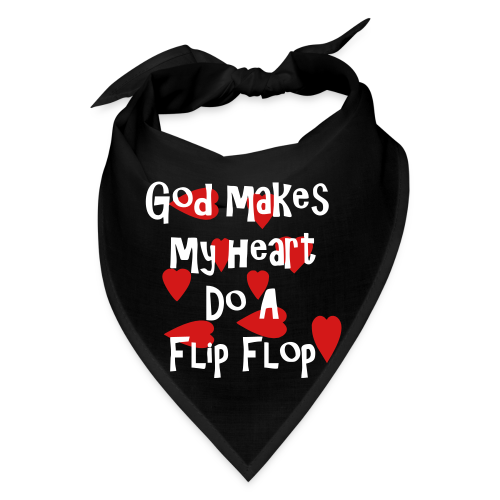 God makes my heart do a flip flop - Bandana