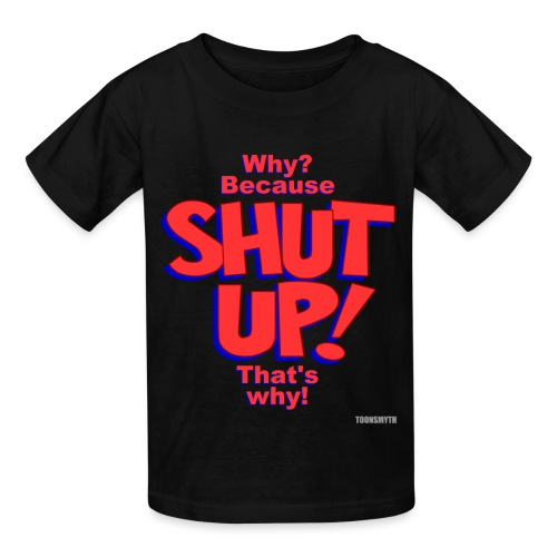 KIDS SHUT UP - Kids' T-Shirt
