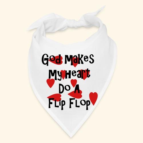 God makes my heart do a flip flop - Bandana