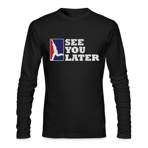 See You Later - Men's AA Long Sleeve - Men's Long Sleeve T-Shirt by Next Level