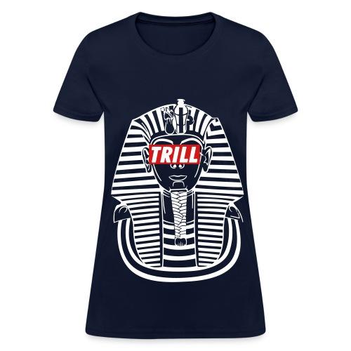 Trill Pharoah - Women's T-Shirt