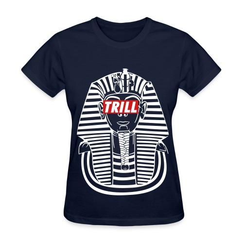 Trill Pharoah - Women's T-Shirt