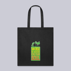 San Diego is Good For Your Soul - Tote Bag