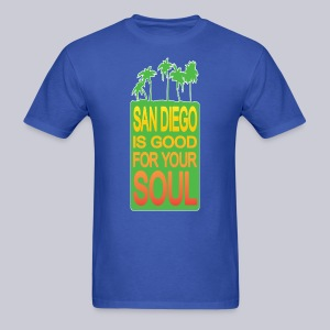 San Diego is Good For Your Soul - Men's T-Shirt