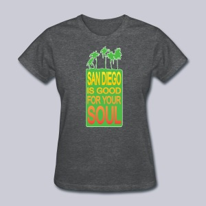San Diego is Good For Your Soul - Women's T-Shirt
