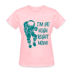 Ladies Im so high - Women's T-Shirt