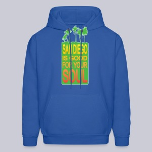 San Diego is Good For Your Soul - Men's Hoodie