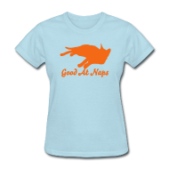 T-Shirts ~ Women's T-Shirt ~ Good At Naps