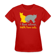 T-Shirts ~ Women's T-Shirt ~ I live alone with two cats