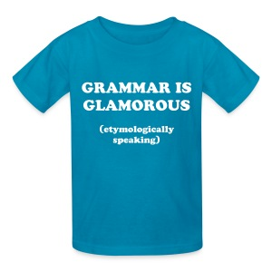 Grammar is glamorous - Kids' T-Shirt