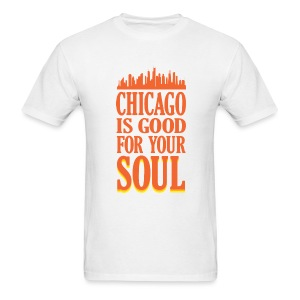 Chicago is Good For Your Soul - Men's T-Shirt