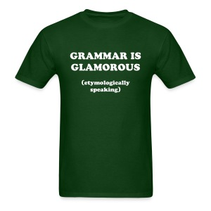 Grammar is glamorous - Men's T-Shirt
