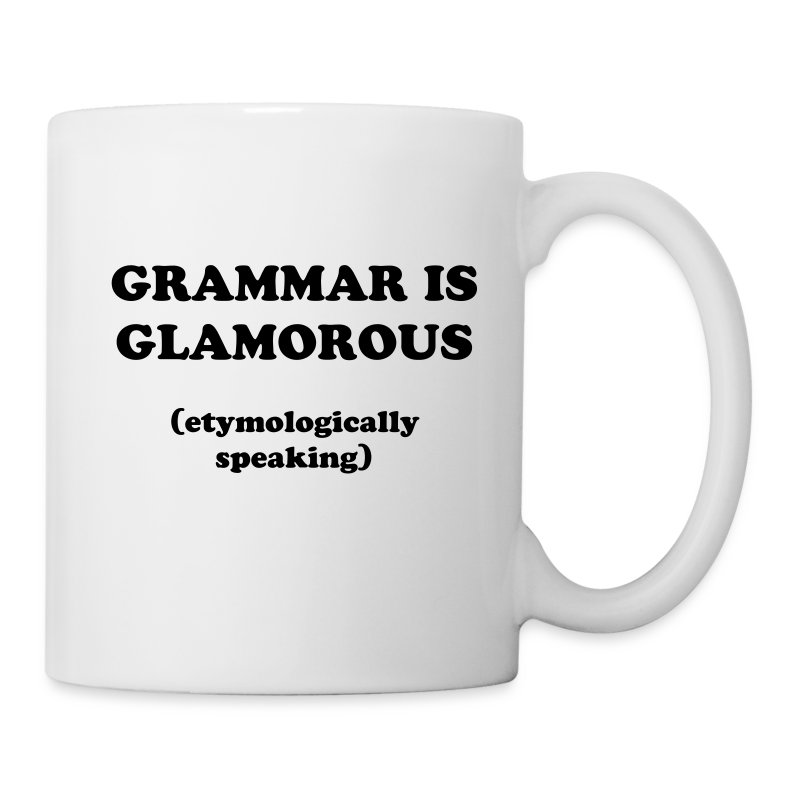 Grammar is glamorous - Coffee/Tea Mug