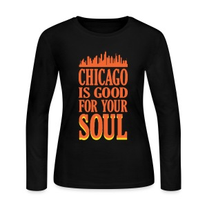 Chicago is Good For Your Soul - Women's Long Sleeve Jersey T-Shirt