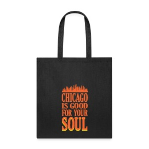 Chicago is Good For Your Soul - Tote Bag