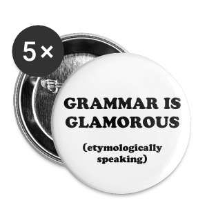 Grammar is glamorous - Large Buttons
