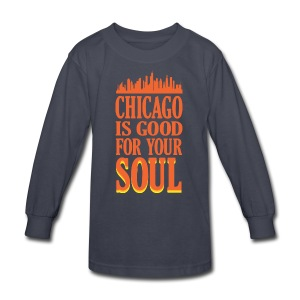 Chicago is Good For Your Soul - Kids' Long Sleeve T-Shirt