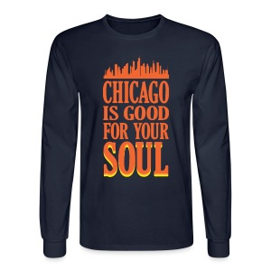 Chicago is Good For Your Soul - Men's Long Sleeve T-Shirt
