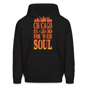 Chicago is Good For Your Soul - Men's Hoodie