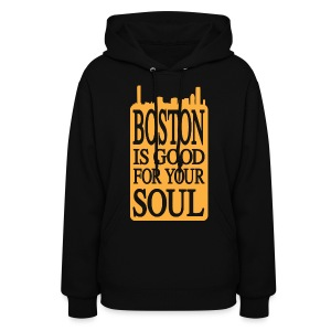 Boston is Good For Your Soul - Women's Hoodie