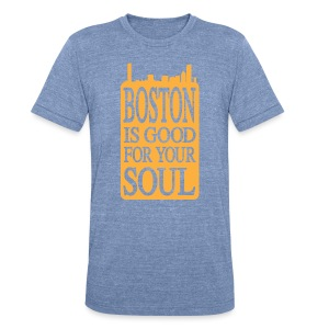 Boston is Good For Your Soul - Unisex Tri-Blend T-Shirt by American Apparel