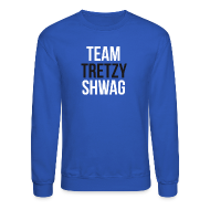 Long Sleeve Shirts ~ Crewneck Sweatshirt ~ Team TreTzy Sleeved