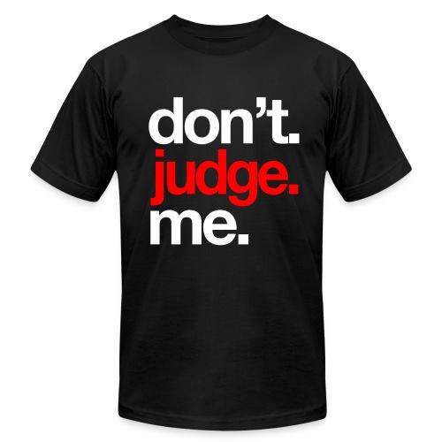 Don't Judge Me T-Shirt (BLACK) - Men's  Jersey T-Shirt