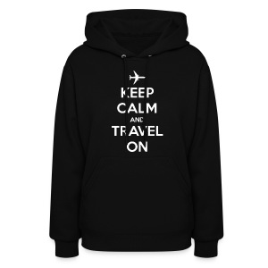 Keep Calm and Travel On - Women's Hoodie