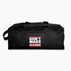 Don't Make Excuses Bags & backpacks