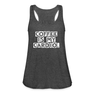 Coffee Is My Cardio - Women's Flowy Tank Top by Bella