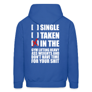 Hoodies ~ Men's Hoodie ~ SINGLE, TAKEN, IN THE GYM HOODIE - WHITE TEXT