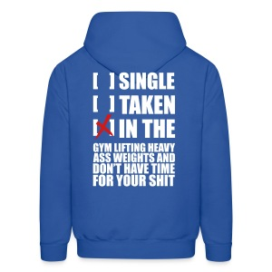 SINGLE, TAKEN, IN THE GYM HOODIE - WHITE TEXT - Men's Hoodie