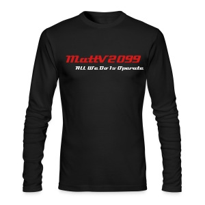 All We Do Is Operate Long Sleeve Shirt - Men's Long Sleeve T-Shirt by Next Level