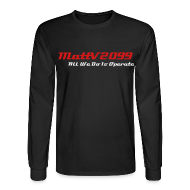 Long Sleeve Shirts ~ Men's Long Sleeve T-Shirt ~ All We Do Is Operate Long Sleeve Shirt