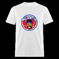 T-Shirts ~ Men's T-Shirt ~ Ball Don't Lie - Basketball