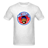 T-Shirts ~ Men's T-Shirt ~ Ball Don't Lie - Basketball