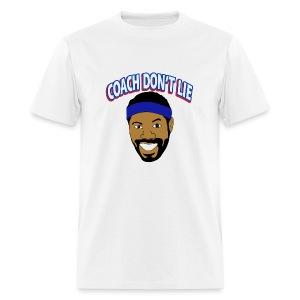 Coach Don't Lie - Men's T-Shirt