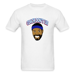 Coach Don't Lie - Men's T-Shirt