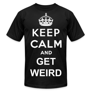 Keep Calm and Get Weird - Men's Fine Jersey T-Shirt