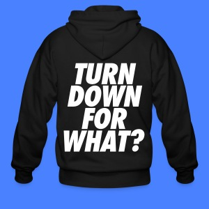 Turn Down For What? Zip Hoodies & Jackets - Men's Zip Hoodie