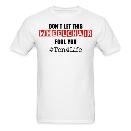 Don't Let This Wheelchair Fool You - Men's T-Shirt