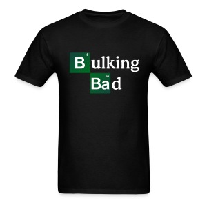 Bulking Bad Tee - Men's T-Shirt
