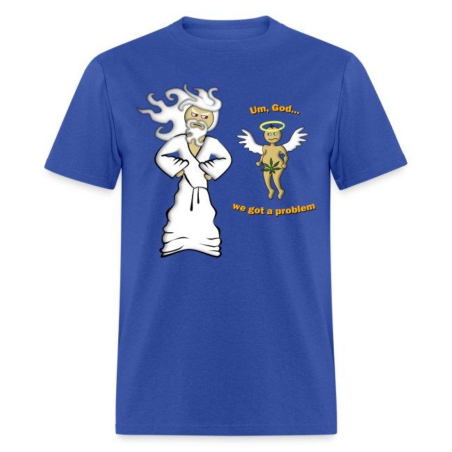 We Got A Problem T-Shirt (men's)