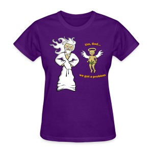 We Got A Problem T-Shirt (women's) - Women's T-Shirt