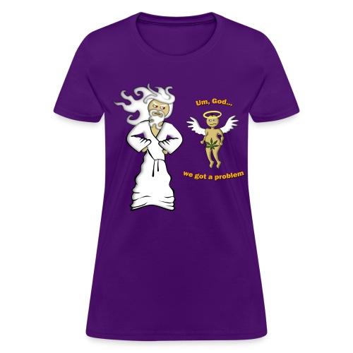 We Got A Problem T-Shirt (women's) - Women's T-Shirt