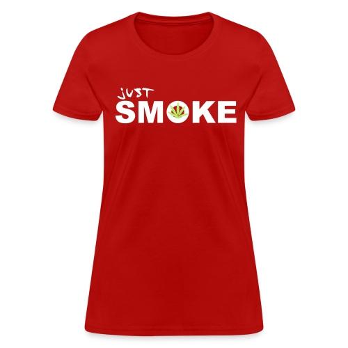 Just smoke TEE - Women's T-Shirt
