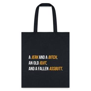 Jerk, Bitch, Idjit, Assbutt - Tote Bag
